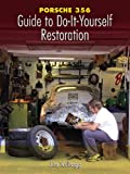 Porsche 356: Guide to Do-It-Yourself Restoration