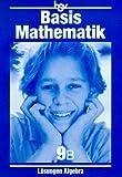 Basismathematik 9 B. Algebra Lösungen. (Lernmaterialien) (3762737711) by Penßel, Christine
