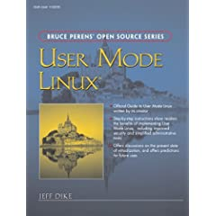 User Mode Linux(R) (Bruce Perens Open Source Series)