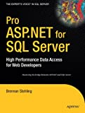 Brennan Stehling Pro ASP.NET for SQL Server: High Performance Data Access for Web Developers (Proffesional Reference Series)