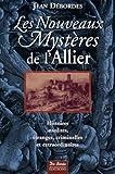 echange, troc Jean Débordes - Les Nouveaux Mystères de l'Allier
