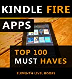 Kindle Fire Apps Top 100 Must Haves + Fire HD
