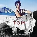 Romany and Tom Audiobook by Ben Watt Narrated by Ben Watt