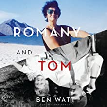 Romany and Tom (       UNABRIDGED) by Ben Watt Narrated by Ben Watt