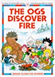 The Ogs Discover Fire (Usborne Reading for Beginners) (0746020163) by Everett, Felicity