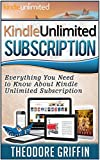 Kindle Unlimited Subscription: Everything You Need to Know About Kindle Unlimited Subscription (Kindle unlimited books,  kindle unlimited subscription, kindle unlimited)