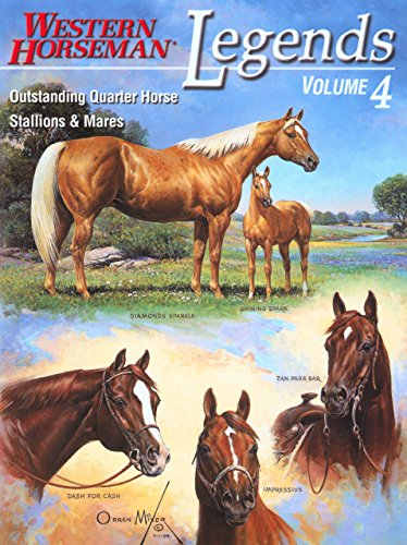 Legends: Outstanding Quarter Horse Stallions and Mares: 4