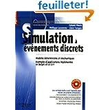 Simulation à événements discrets : Modèles déterministes et stochastiques ; Exemples d'applications implémentées...