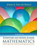 Elementary and Middle School Mathematics: Teaching Developmentally (6th Edition)