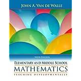 Elementary and Middle School Mathematics: Teaching Developmentally ~ John A. Van de Walle