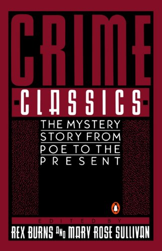 Crime Classics: The Mystery Story from Poe to the Present