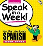 Speak in a Week Spanish Week Three: See, Hear, Say & Learn