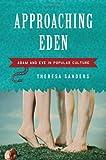 Approaching Eden: Adam and Eve in Popular Culture