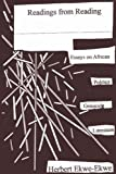 img - for Readings from Reading. Essays on African Politics, Genocide and Literature by Herbert Ekwe-Ekwe (2011-05-02) book / textbook / text book