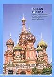 img - for Ruslan Russe 1: Une Methode Communicative De Russe Pour Adultes Et Etudiants De Niveaux Debutants (French and Russian Edition) book / textbook / text book