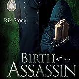 Birth of an Assassin ~ Rik Stone
