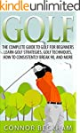 Golf: The Complete Guide To: Golf For...