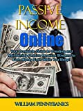 Passive Income Online: Your Complete Guide to Creating and Maintaining Passive Revenue Streams to Earn Money Even While You Sleep! (Marketing Success Online)