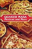 img - for Quaker Masa - Mexican and More book / textbook / text book
