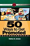 img - for 50 Ways to Get Promoted (Success Series) (Success (Midpoint)) book / textbook / text book