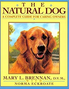 The Natural Dog A Complete Guide For Caring Dog Lovers by Plume