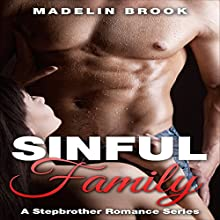 Sinful Family: Stepbrother Romance (       UNABRIDGED) by Madelin Brook Narrated by Claire Wellington