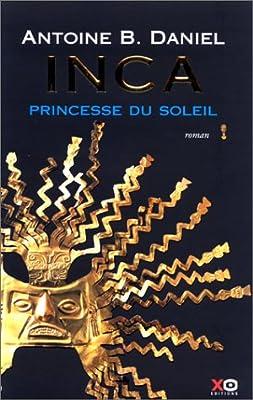 Inca, tome 1, La princesse du soleil par Antoine B. Daniel