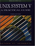 UNIX System V: A Practical Guide (3rd Edition) (080537566X) by Sobell, Mark G.