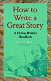 img - for How to Write a Great Story: A Fiction Writer's Handbook book / textbook / text book