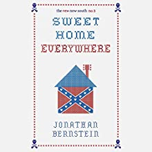 Sweet Home Everywhere: The Life and Times of an Unlikely Rock and Roll Anthem (       UNABRIDGED) by Jonathan Bernstein, The New New South (Editor) Narrated by Kevin Stillwell