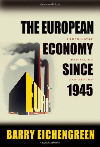 The European Economy since 1945: Coordinated Capitalism...