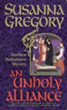 An Unholy Alliance (Matthew Bartholomew Mysteries) (0312966318) by Gregory, Susanna