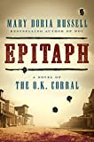 "Mary Doria Russell, ""Epitaph: A Novel of the O.K. Corral"" (Ecco Books, 2015)"