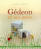 echange, troc Hélène Le Berre - Gédéon et ses amis