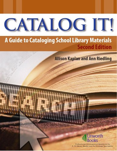 Catalog It!: A Guide to Cataloging School Library...