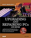 Upgrading and Repairing PCs (with CD-ROM) (0789723034) by Mueller, Scott