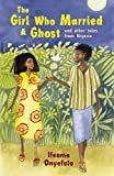 img - for The Girl Who Married a Ghost: And Other Tales from Nigeria book / textbook / text book
