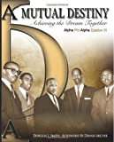 Mutual Destiny: Achieving The Dream Together (Volume 1) (0974161152) by Smith, Douglas