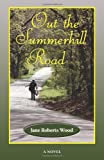 Out the Summerhill Road: A Novel (Evelyn Oppenheimer Series)