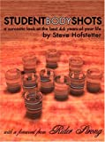 Student Body Shots: A Sarcastic Look at the Best 4-6 Years of Your Life