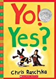 Yo! Yes? (Scholastic Bookshelf) (0439921856) by Raschka, Chris