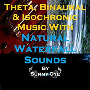Theta, Binaural and Isochronic Music Mixed with Natural Waterfall Sounds Speech