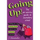 Going Up!: The No-worries Guide to Secondary Schoolby Jenny Alexander