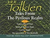 "Tales from the Perilous Realm: ""Farmer Giles of Ham"", ""Smith of Wootton Major"", ""The Adventures of Tom Bombadil"", ""Leaf by Niggle"" (BBC Radio Collection)"