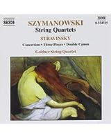 Szymanowski : Quatuors à cordes - Stravinski : Oeuvres pour quatuor à cordes