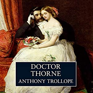 Doctor Thorne Audiobook by Anthony Trollope Narrated by Timothy West