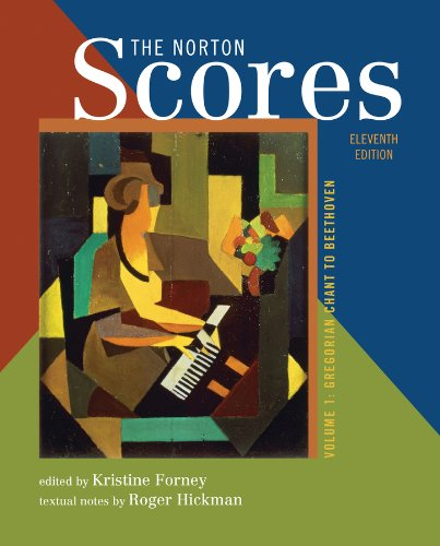The Norton Scores: A Study Anthology (Eleventh Edition)  (Vol. 1)