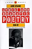 Lyric and Dramatic Poetry, 1946-82 (CARAF Books: Caribbean and African Literature translated from the French) (081391244X) by Cesaire, Aime