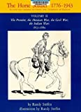 img - for Horse Soldier, 1776-1943, Us Cavalryman His Uniforms, Arms, Accoutrements, and Equipments. Vol 2: The Frontiers, the Mexican War, the Civil War, the (United States Cavalryman Series, His) book / textbook / text book