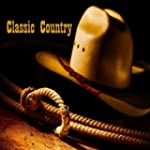 Classic Country (100 Original Country...